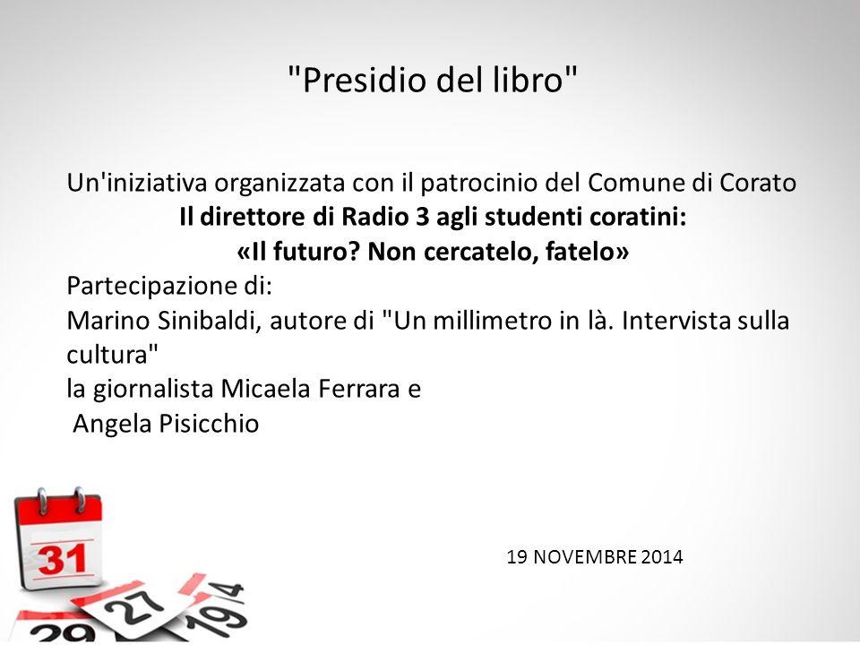 Presidio del libro Un iniziativa organizzata con il patrocinio del Comune di Corato. Il direttore di Radio 3 agli studenti coratini: