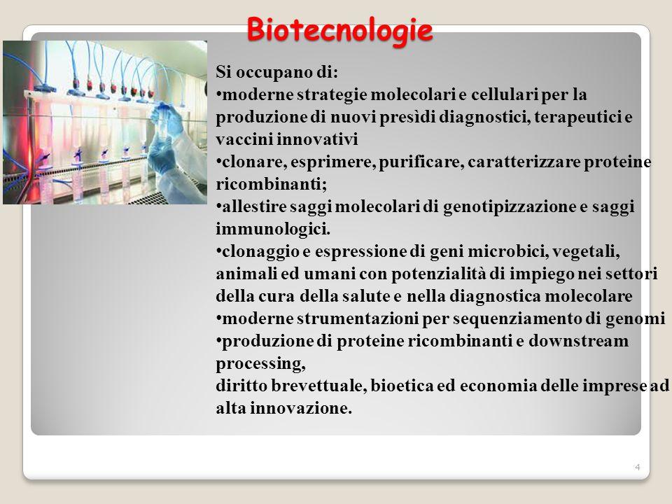 Biotecnologie Si occupano di: