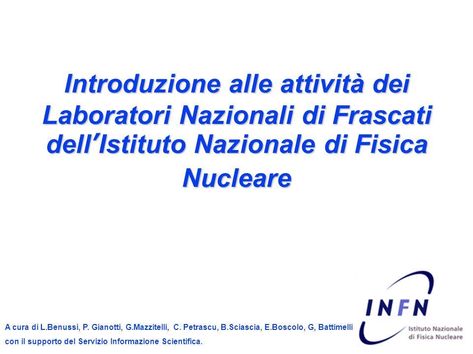 Introduzione alle attività dei Laboratori Nazionali di Frascati dell'Istituto Nazionale di Fisica Nucleare