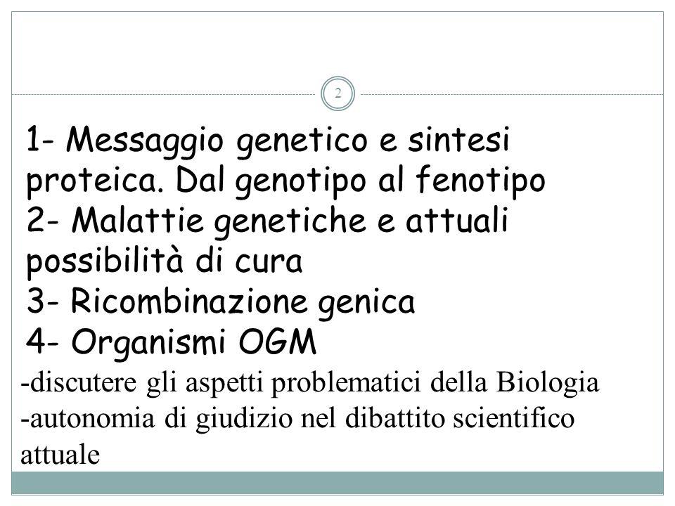 1- Messaggio genetico e sintesi proteica. Dal genotipo al fenotipo