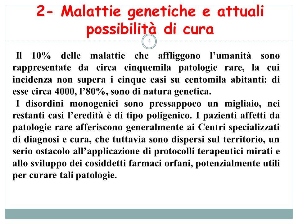 2- Malattie genetiche e attuali possibilità di cura