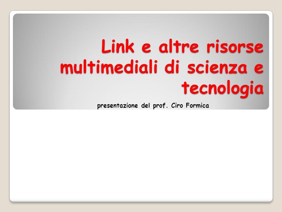 Link e altre risorse multimediali di scienza e tecnologia