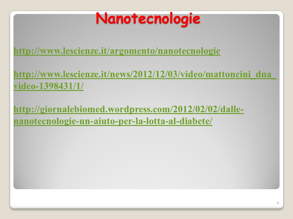 Nanotecnologie http://www.lescienze.it/argomento/nanotecnologie