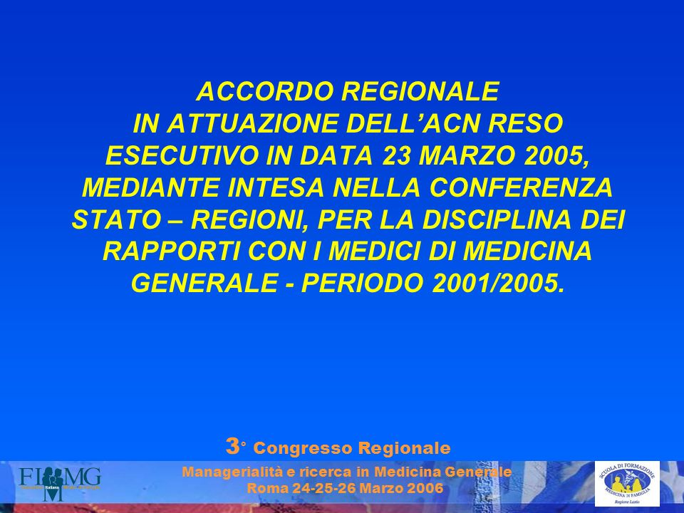 ACCORDO REGIONALE IN ATTUAZIONE DELL'ACN RESO ESECUTIVO IN DATA 23 MARZO 2005, MEDIANTE INTESA NELLA CONFERENZA STATO – REGIONI, PER LA DISCIPLINA DEI RAPPORTI CON I MEDICI DI MEDICINA GENERALE - PERIODO 2001/2005.