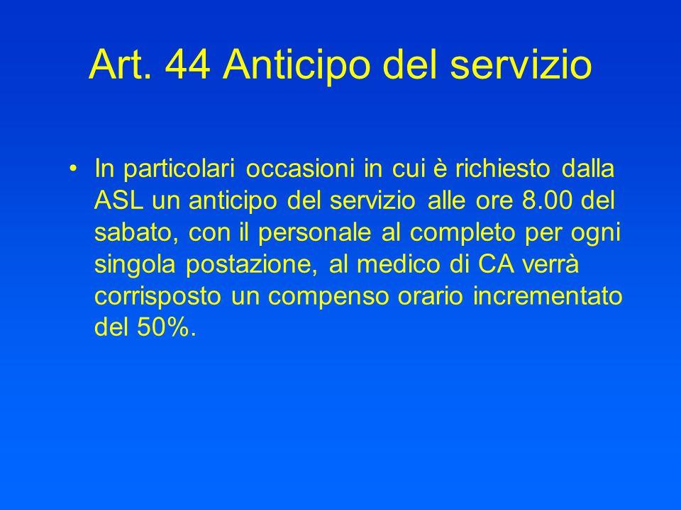 Art. 44 Anticipo del servizio