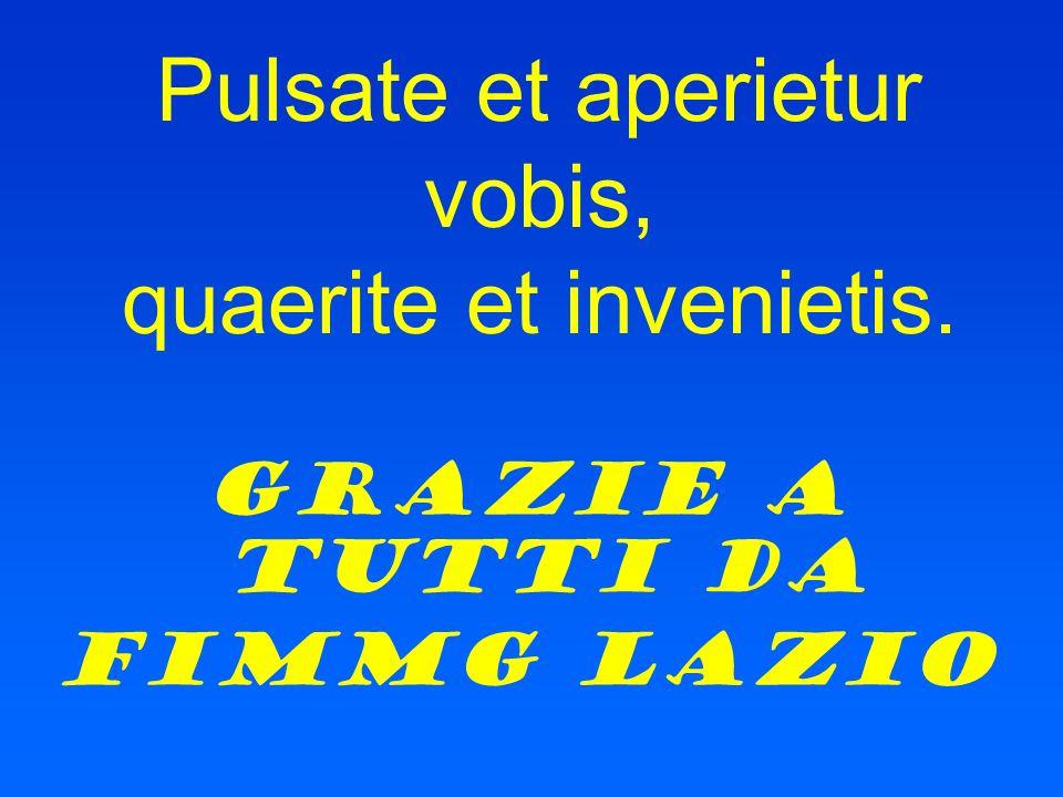 Pulsate et aperietur vobis, quaerite et invenietis.
