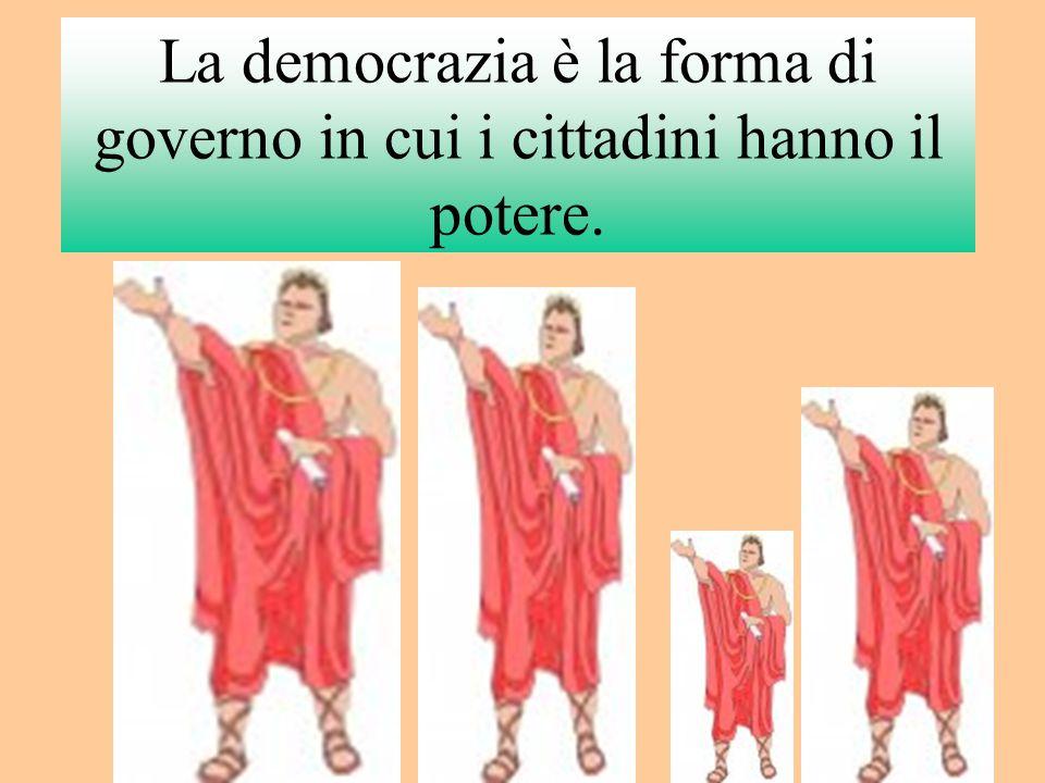 La democrazia è la forma di governo in cui i cittadini hanno il potere.