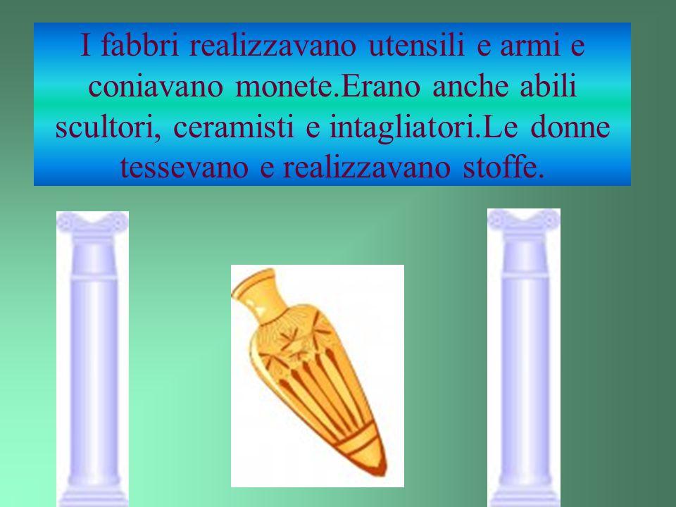 I fabbri realizzavano utensili e armi e coniavano monete