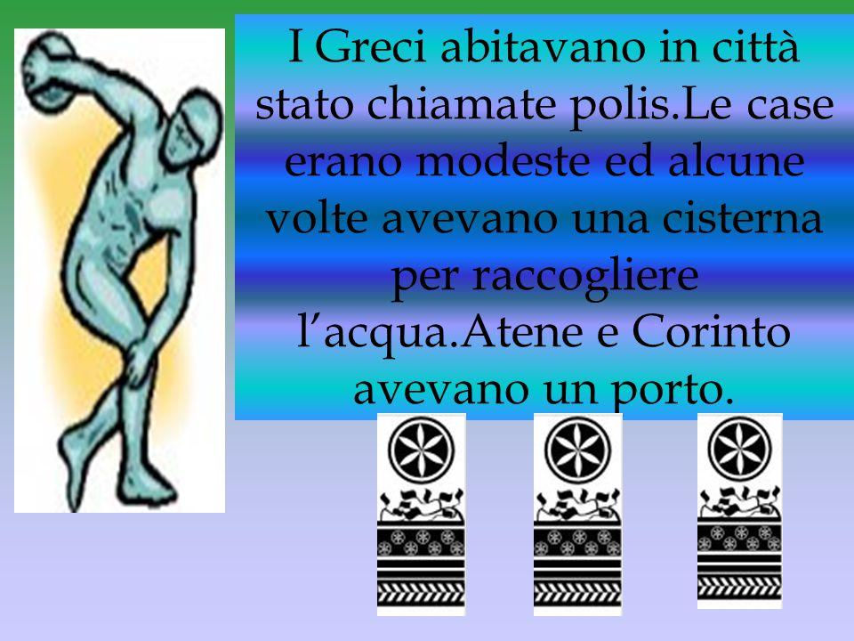 I Greci abitavano in città stato chiamate polis