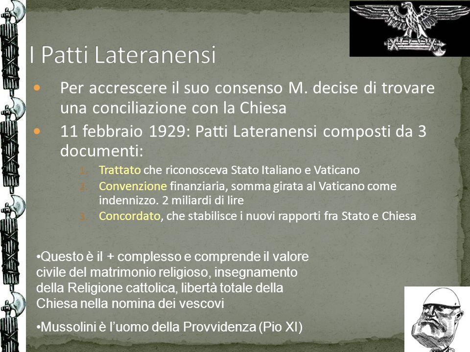 I Patti Lateranensi Per accrescere il suo consenso M. decise di trovare una conciliazione con la Chiesa.