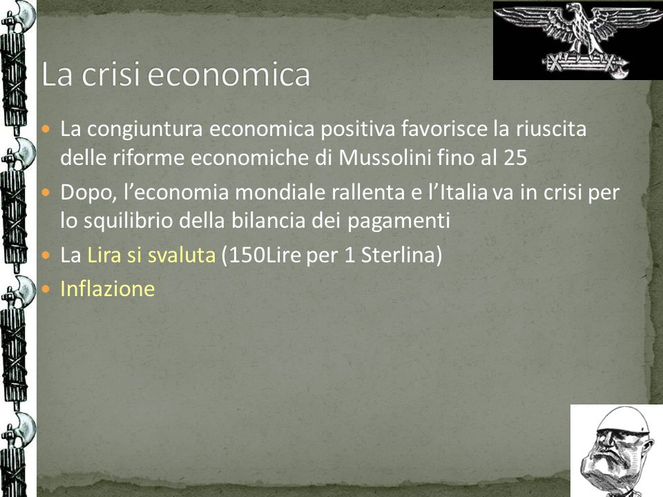 La crisi economicaLa congiuntura economica positiva favorisce la riuscita delle riforme economiche di Mussolini fino al 25.