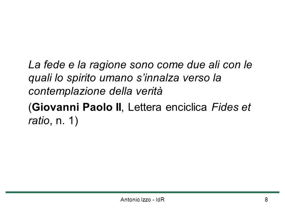 (Giovanni Paolo II, Lettera enciclica Fides et ratio, n. 1)