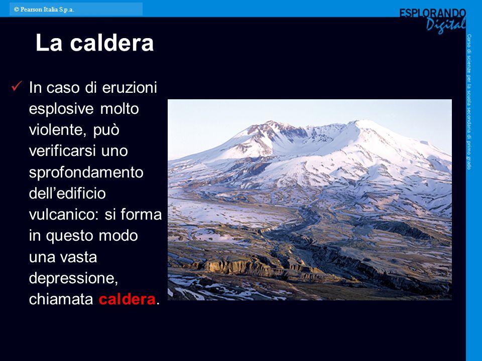 © Pearson Italia S.p.a. La caldera.