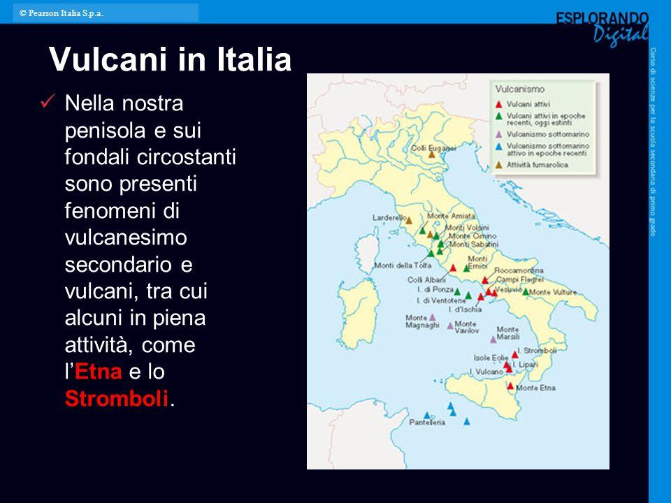© Pearson Italia S.p.a. Vulcani in Italia.