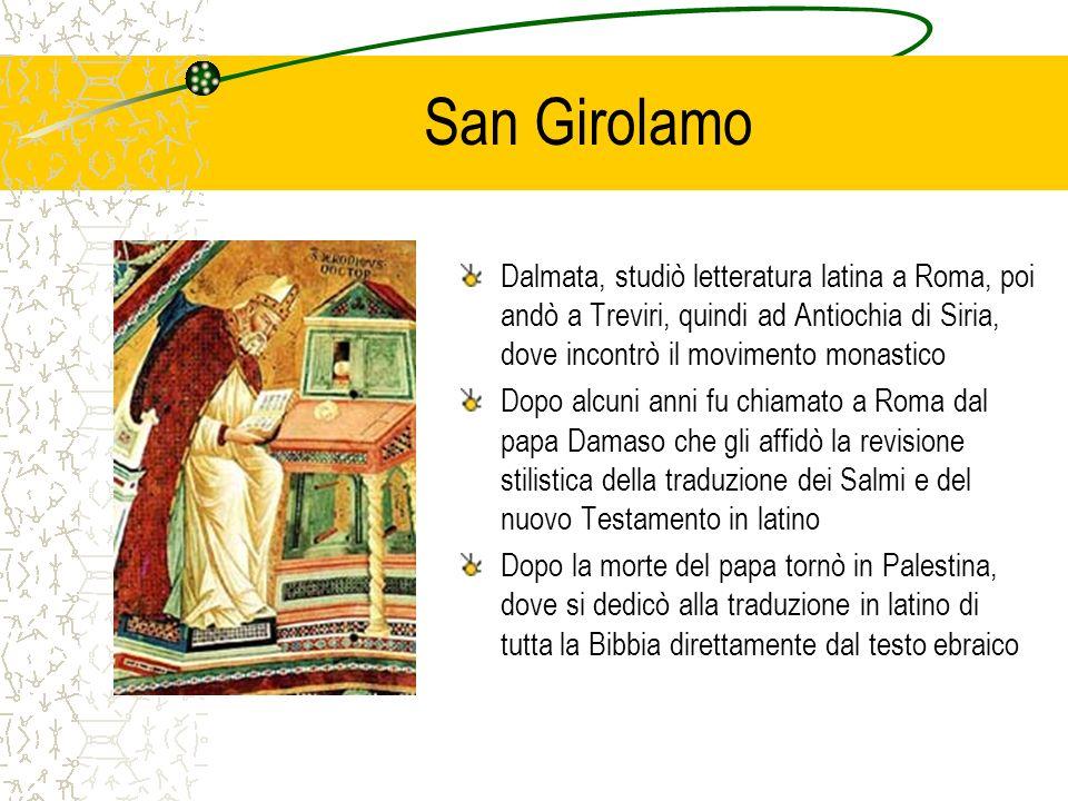 San GirolamoDalmata, studiò letteratura latina a Roma, poi andò a Treviri, quindi ad Antiochia di Siria, dove incontrò il movimento monastico.
