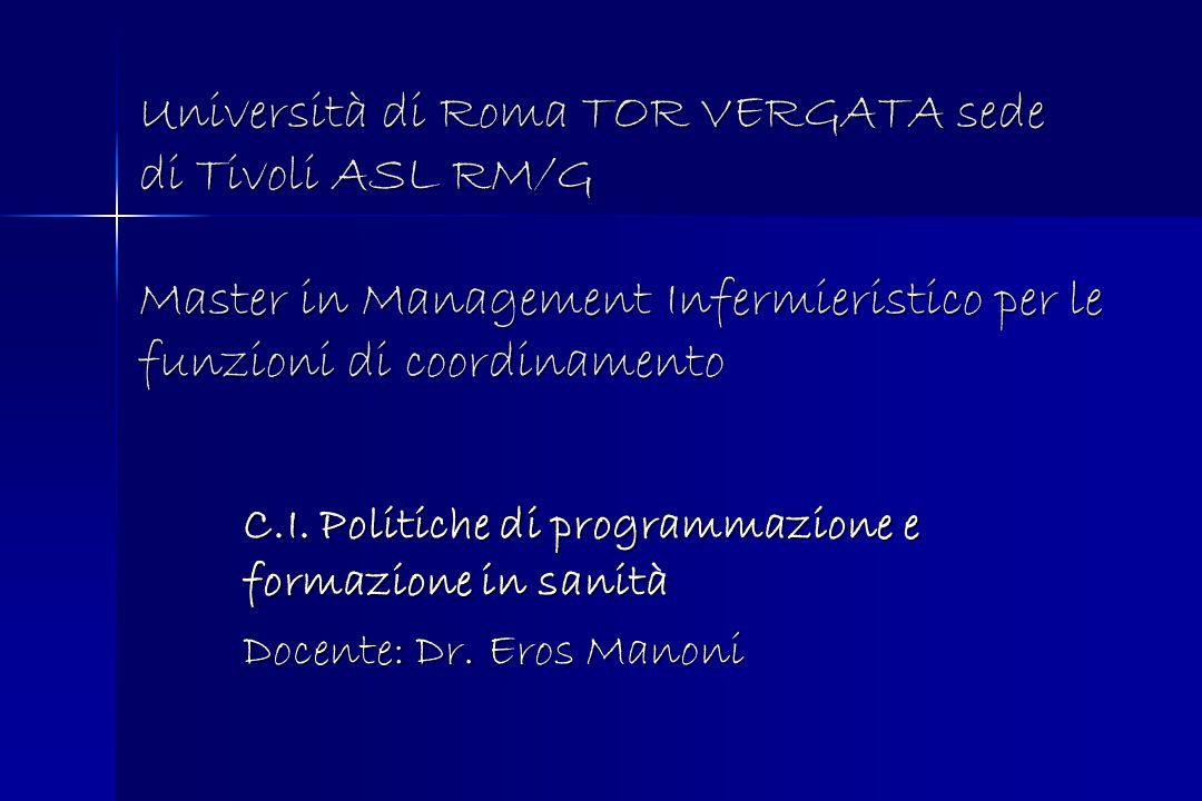 Università di Roma TOR VERGATA sede di Tivoli ASL RM/G Master in Management Infermieristico per le funzioni di coordinamento