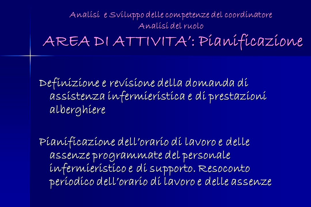 Analisi e Sviluppo delle competenze del coordinatore Analisi del ruolo AREA DI ATTIVITA': Pianificazione