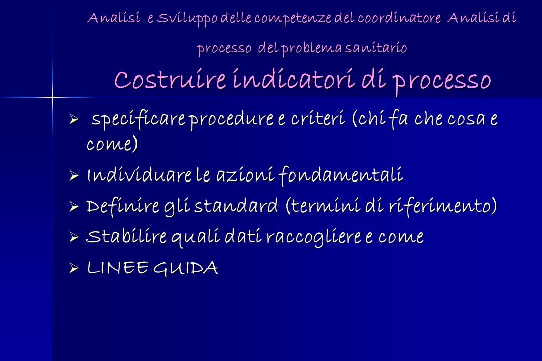 specificare procedure e criteri (chi fa che cosa e come)