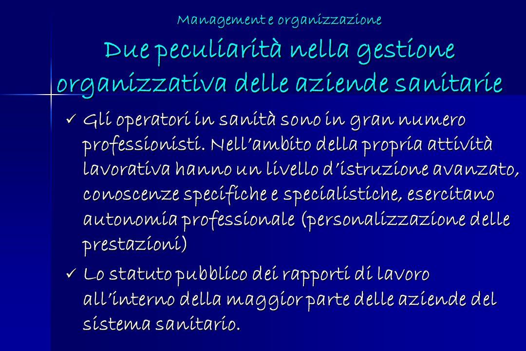 Management e organizzazione Due peculiarità nella gestione organizzativa delle aziende sanitarie