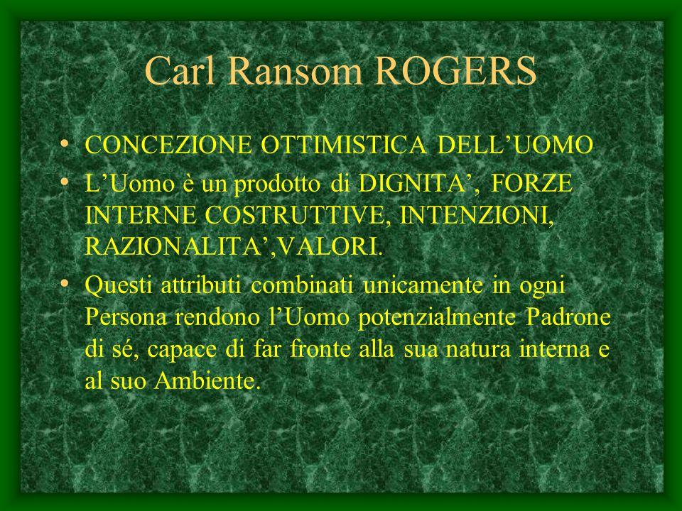 Carl Ransom ROGERS CONCEZIONE OTTIMISTICA DELL'UOMO