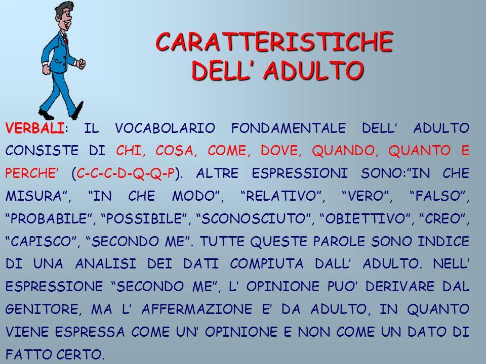 CARATTERISTICHE DELL' ADULTO