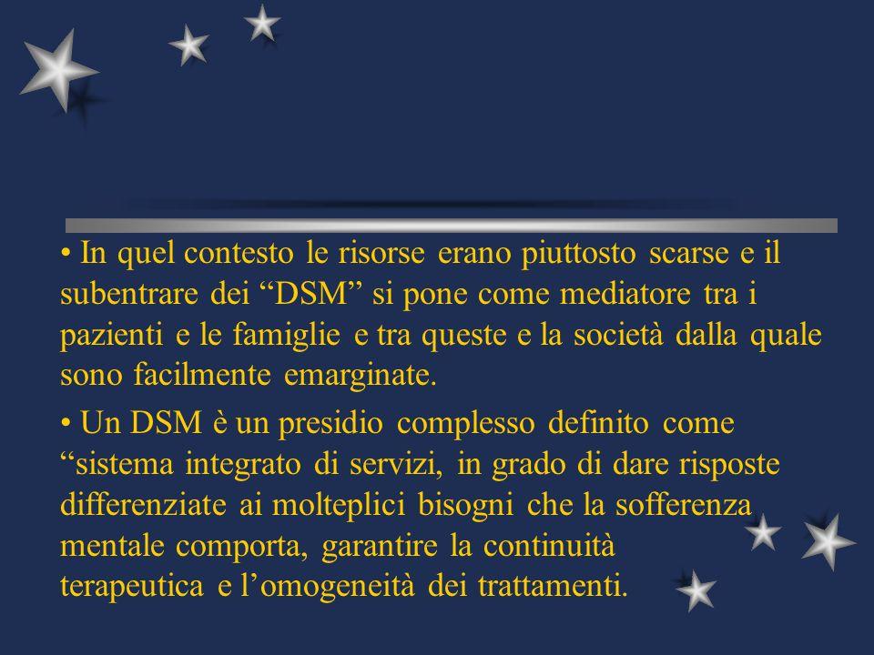 Un DSM è un presidio complesso definito come