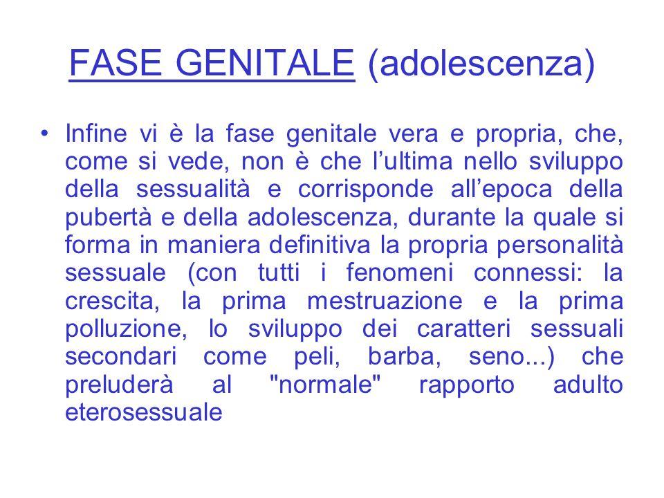 FASE GENITALE (adolescenza)