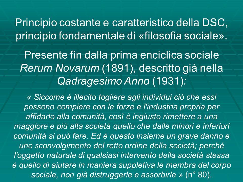 Principio costante e caratteristico della DSC, principio fondamentale di «filosofia sociale».