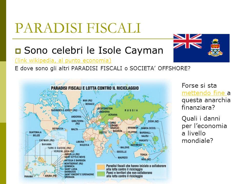 PARADISI FISCALI Sono celebri le Isole Cayman
