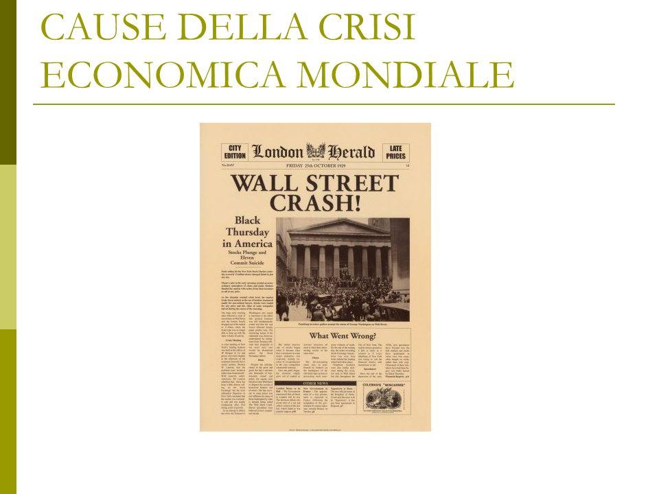 CAUSE DELLA CRISI ECONOMICA MONDIALE