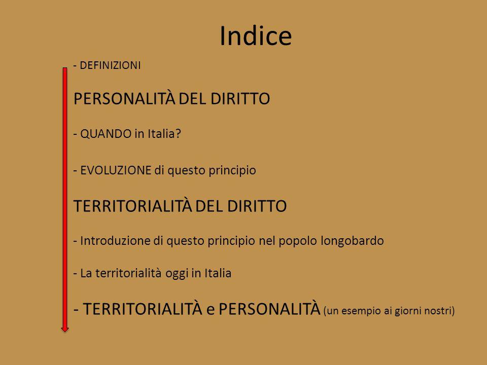 Indice PERSONALITÀ DEL DIRITTO TERRITORIALITÀ DEL DIRITTO