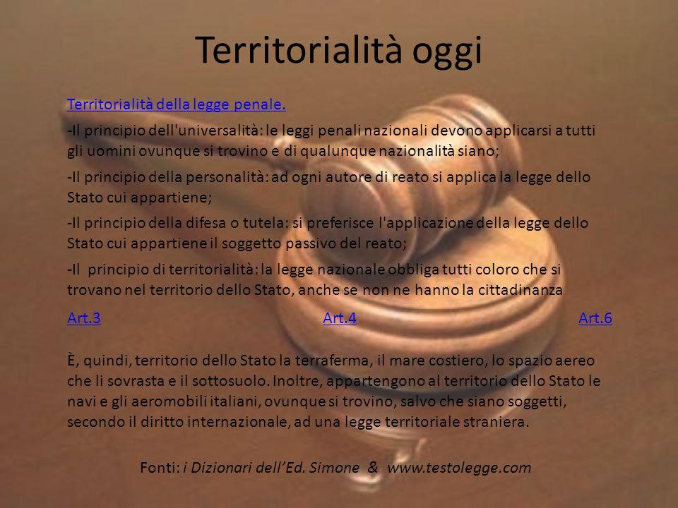 Territorialità oggi Territorialità della legge penale.