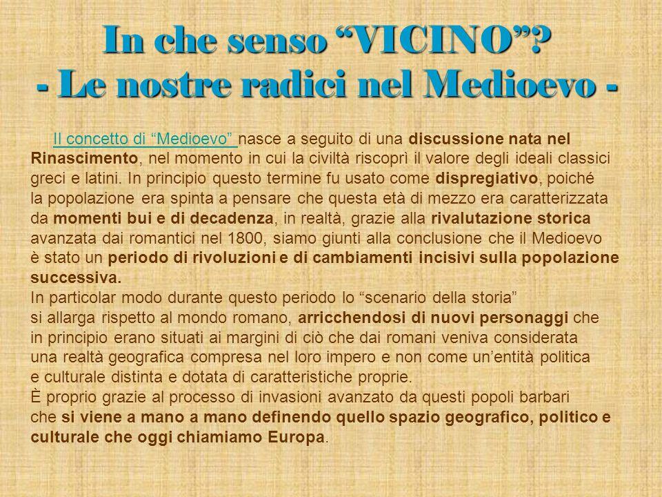 In che senso VICINO - Le nostre radici nel Medioevo -