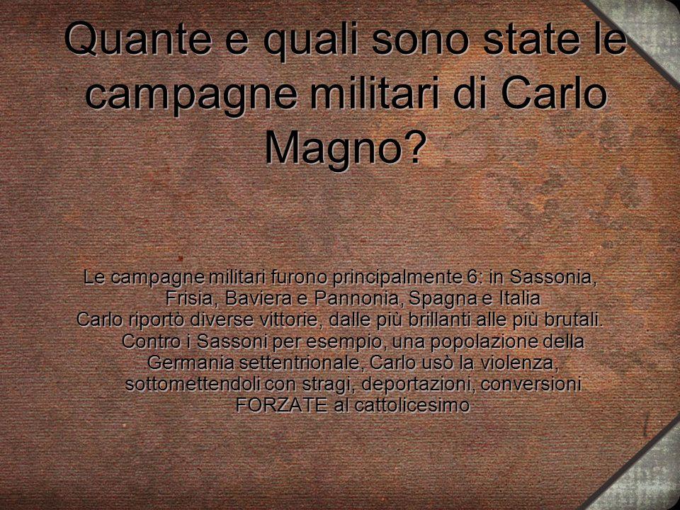 Quante e quali sono state le campagne militari di Carlo Magno