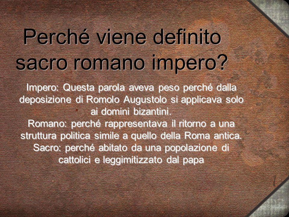 Perché viene definito sacro romano impero
