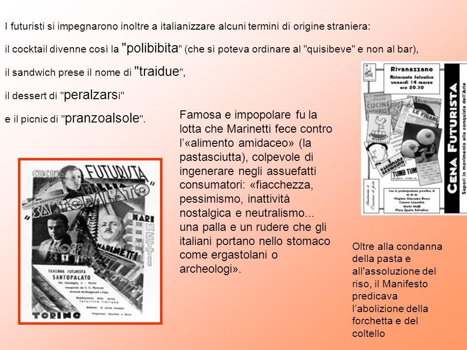 I futuristi si impegnarono inoltre a italianizzare alcuni termini di origine straniera:
