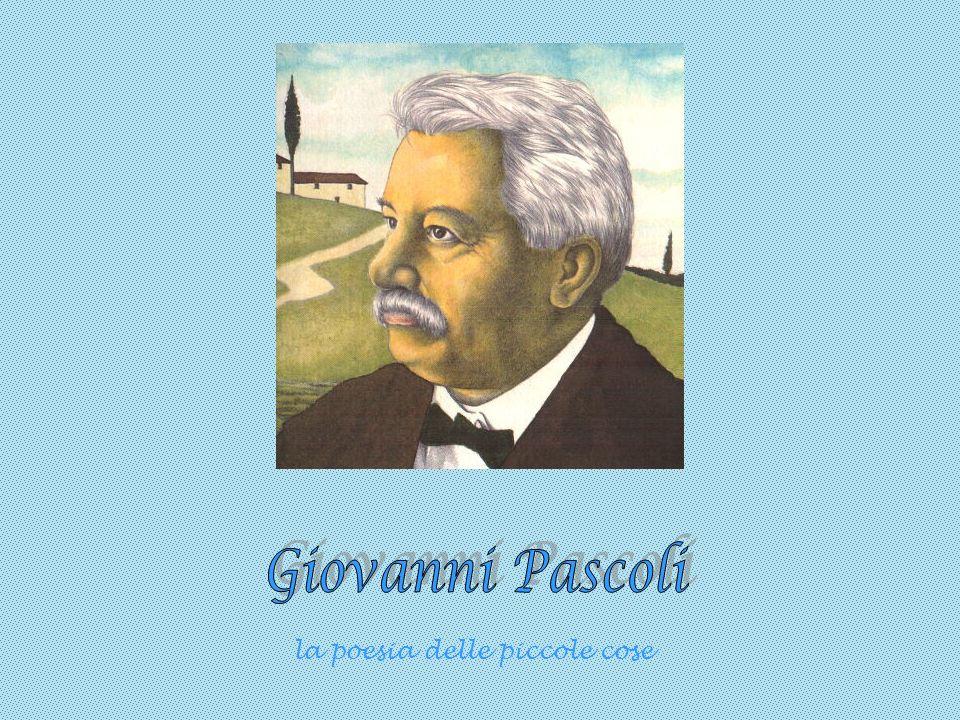 Giovanni Pascoli la poesia delle piccole cose