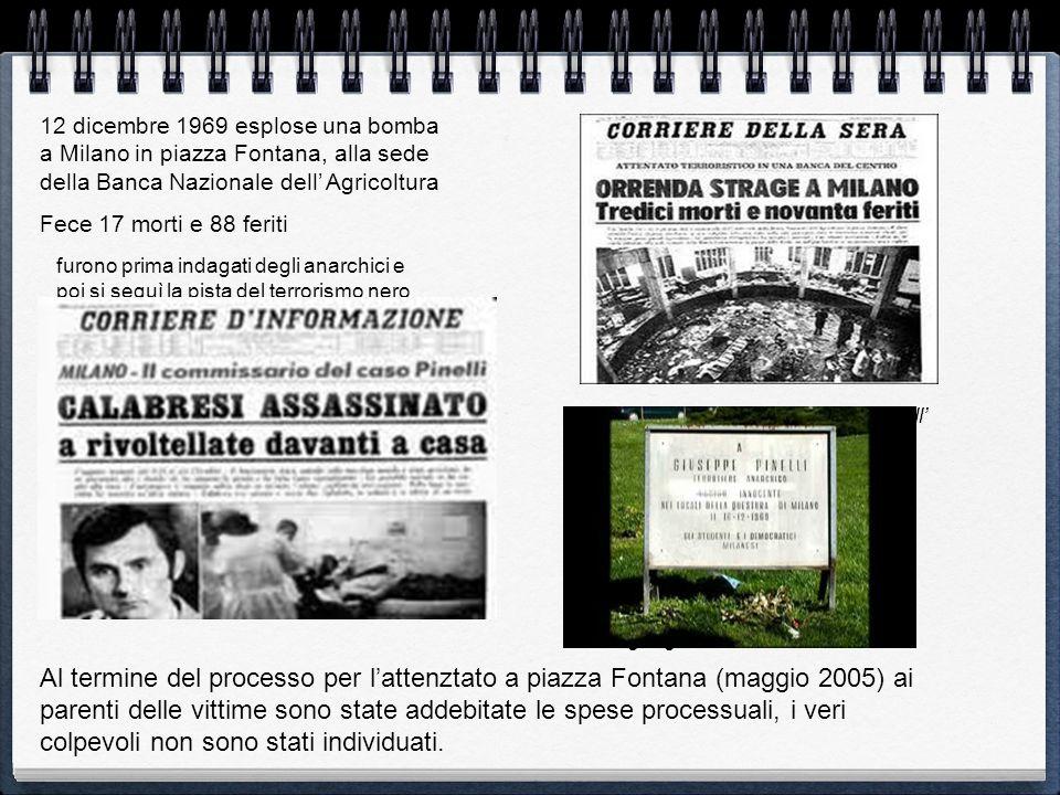 12 dicembre 1969 esplose una bomba a Milano in piazza Fontana, alla sede della Banca Nazionale dell' Agricoltura
