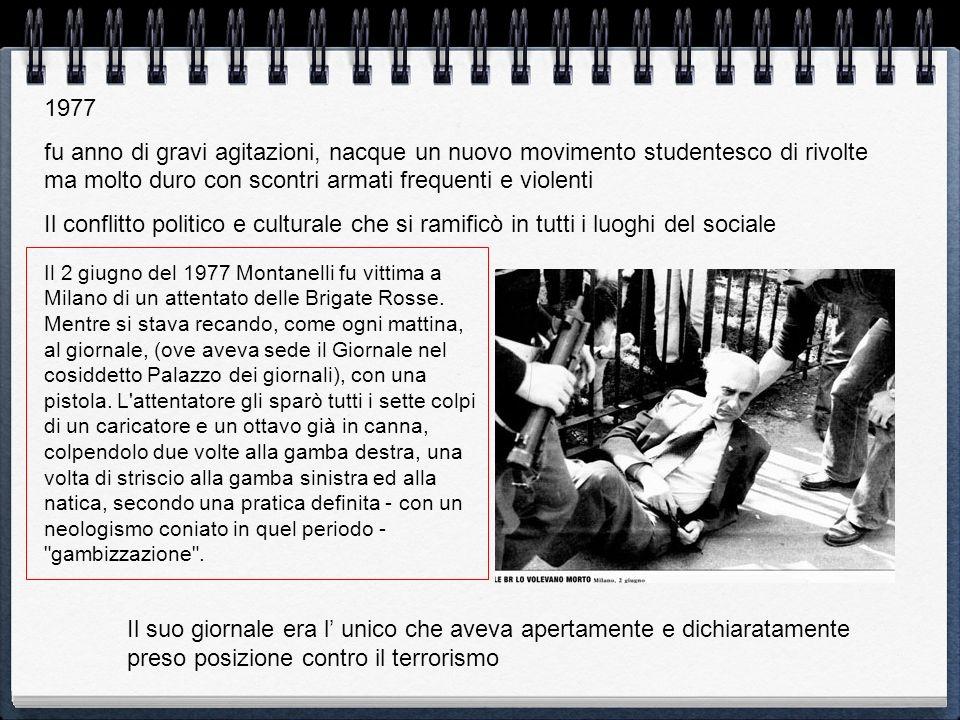 1977 fu anno di gravi agitazioni, nacque un nuovo movimento studentesco di rivolte ma molto duro con scontri armati frequenti e violenti.