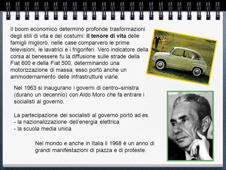 Il boom economico determinò profonde trasformazioni degli stili di vita e dei costumi: il tenore di vita delle famigli migliorò, nelle case comparvero le prime televisioni, le lavatrici e i frigoriferi. Vero indicatore della corsa al benessere fu la diffusione sulle strade della Fiat 600 e della Fiat 500, determinando una motorizzazione di massa; esso portò anche un ammodernamento delle infrastrutture viarie.