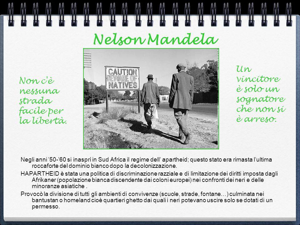 Nelson Mandela Un vincitore è solo un sognatore che non si è arreso.
