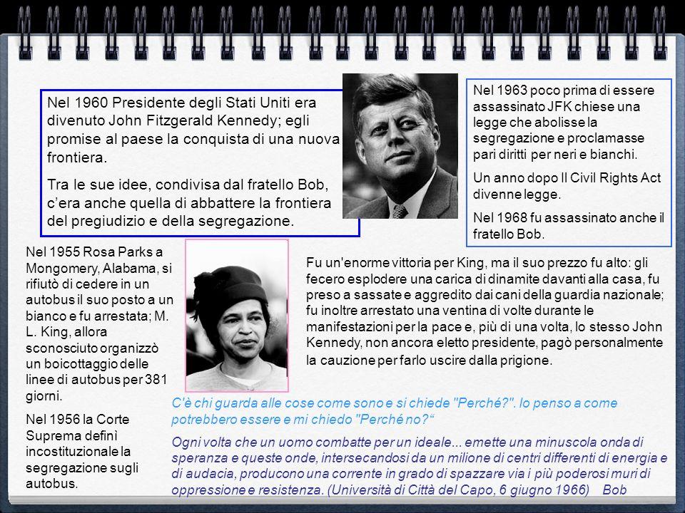 Nel 1963 poco prima di essere assassinato JFK chiese una legge che abolisse la segregazione e proclamasse pari diritti per neri e bianchi.