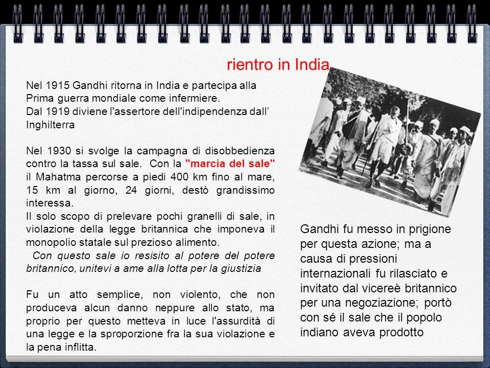 rientro in India Nel 1915 Gandhi ritorna in India e partecipa alla Prima guerra mondiale come infermiere.