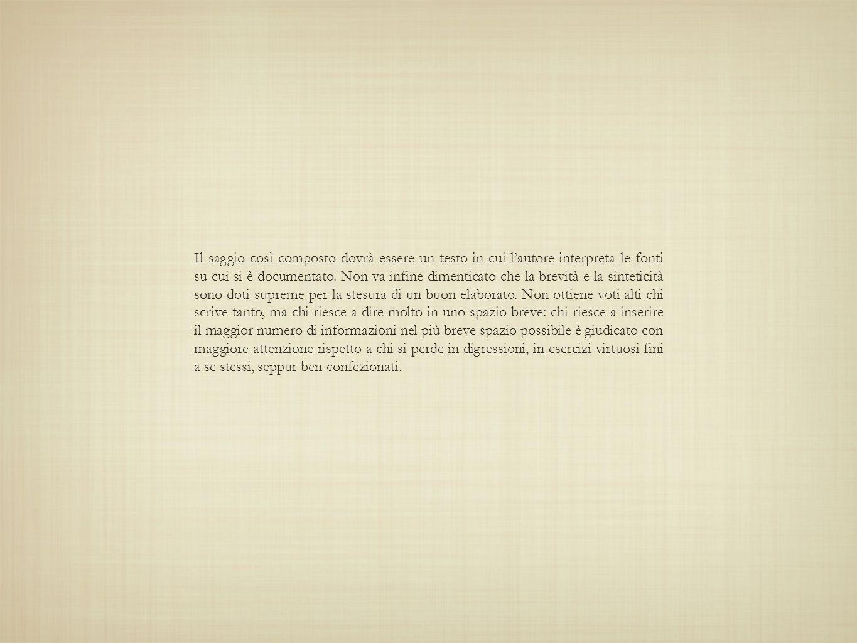 Il saggio così composto dovrà essere un testo in cui l'autore interpreta le fonti su cui si è documentato.
