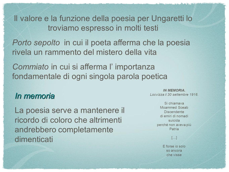 Il valore e la funzione della poesia per Ungaretti lo troviamo espresso in molti testi