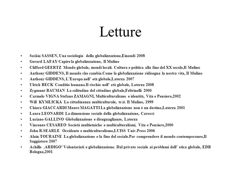 Letture Saskia SASSEN, Una sociologia della globalizzazione,Einaudi 2008. Gerard LAFAY Capire la globalizzazione, Il Mulino.