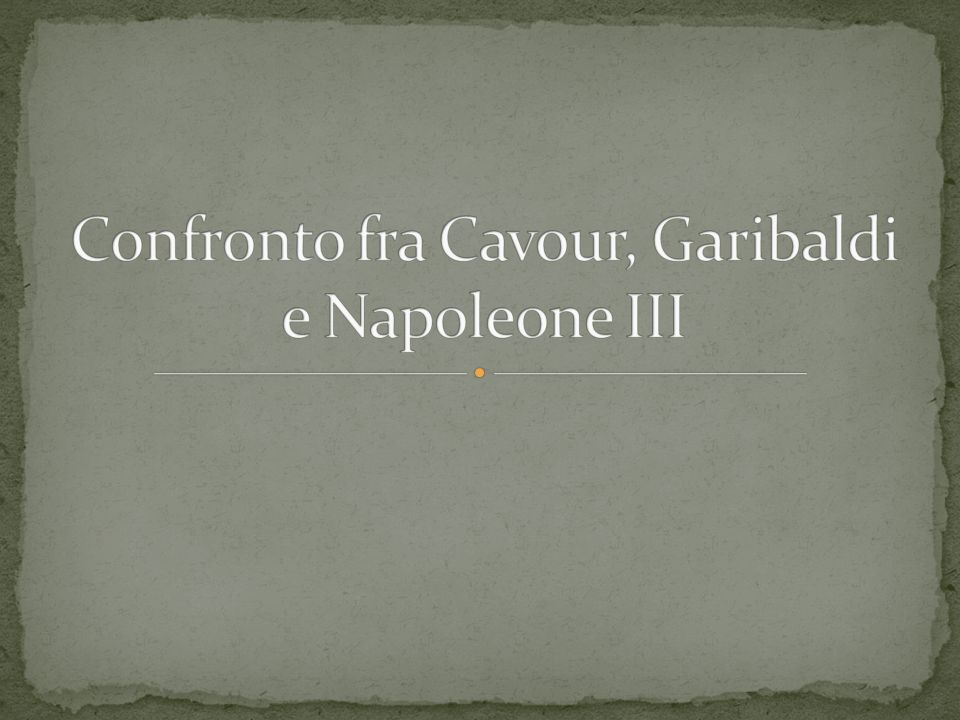Confronto fra Cavour, Garibaldi e Napoleone III