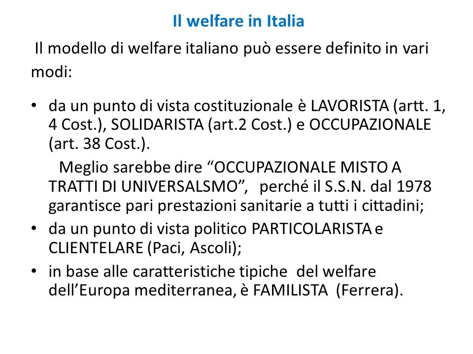 Il welfare in Italia Il modello di welfare italiano può essere definito in vari. modi: