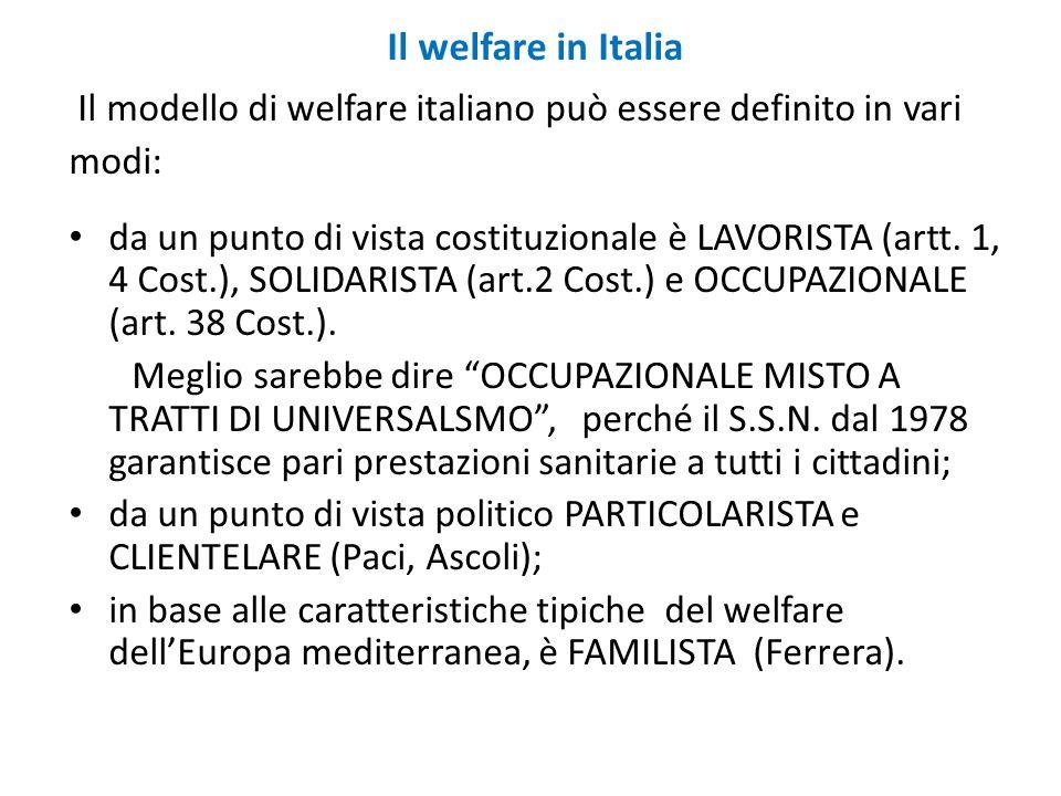 Il welfare in ItaliaIl modello di welfare italiano può essere definito in vari. modi: