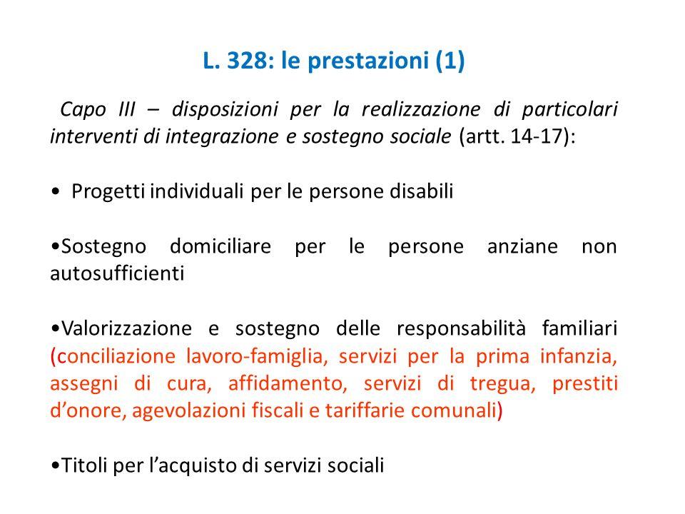 L. 328: le prestazioni (1)Capo III – disposizioni per la realizzazione di particolari interventi di integrazione e sostegno sociale (artt. 14-17):